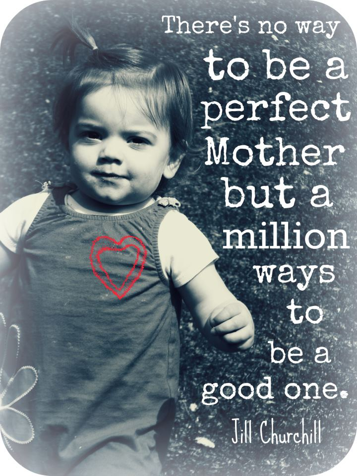 To ALL Mothers … You are doing a GOOD job!