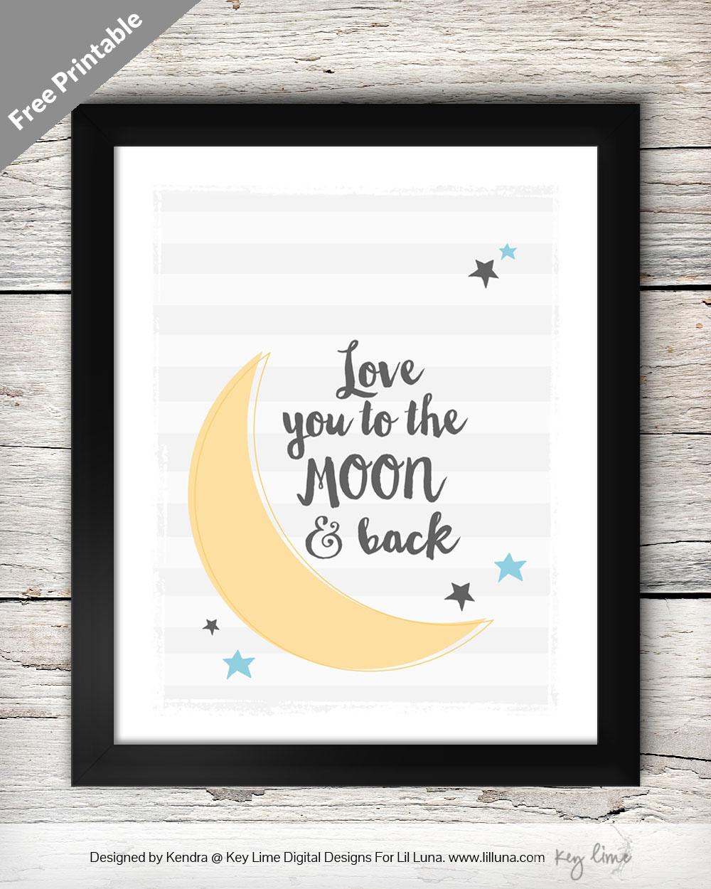 Love You To The Moon Free Printable