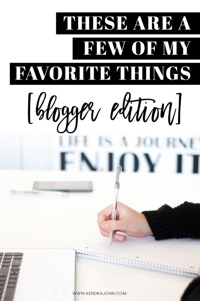 These Are A Few of My Favorite Things - Blogging Edition