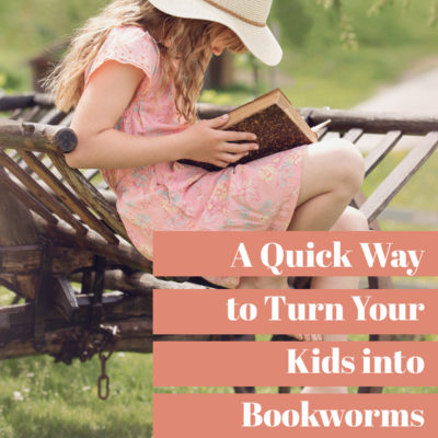 Here's A Quick Way to Turn Your Kids into Bookworms [Free Printable]